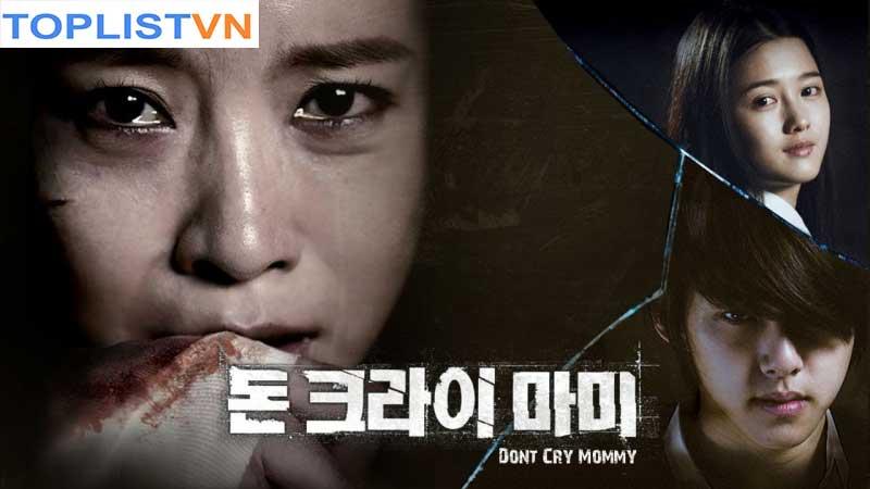 Don't Cry, Mommy - Mẹ Ơi Đừng Khóc (2012)